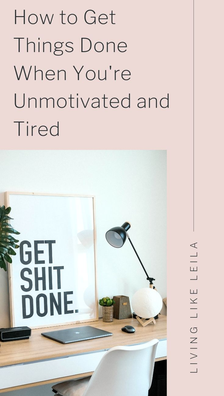 Are you feeling unmotivated to get the things done that you need to? Check out these tips to get productive again even though you're tired or lack motivation! www.LivinglikeLeila.com