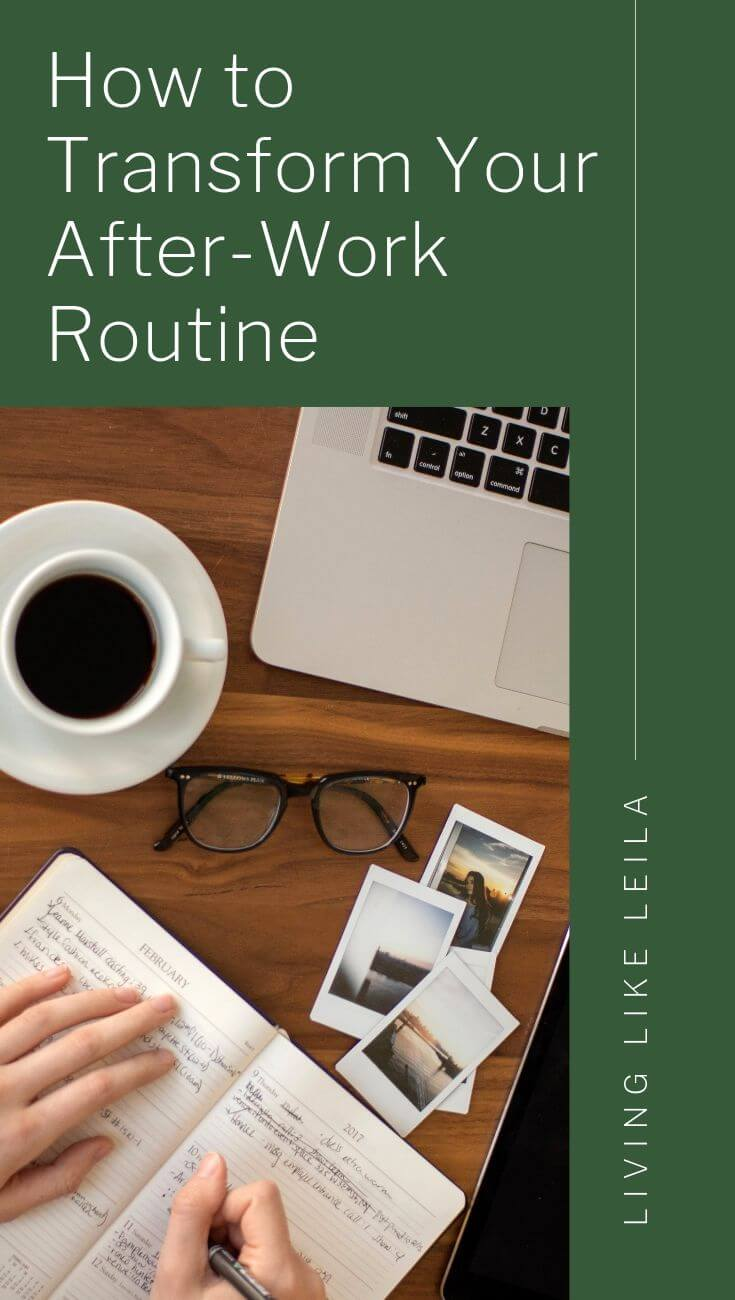 How to transform your after-work routine to increase your productivity and boost your happiness. Plus, I share my after-work routine that helps me stay healthy and contributes to my success! www.LivinglikeLeila.com