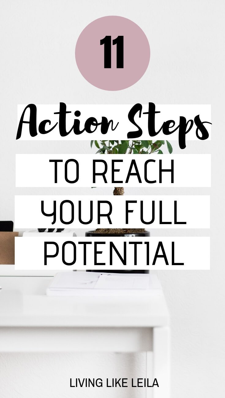 Have you ever thought about what you could accomplish if you lived to your full potential? Check out these action steps you can start today, to reach your full potential and become who you want to be at www.LivinglikeLeila.com