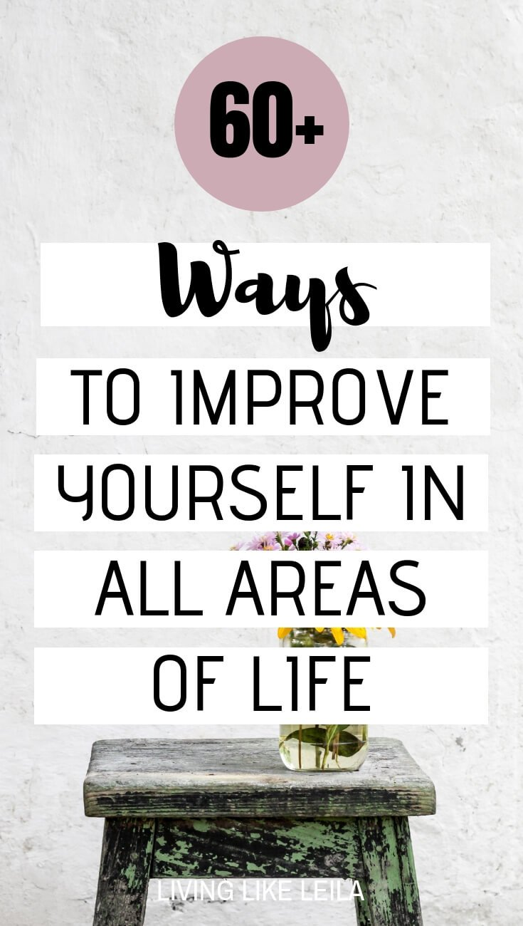 Over 60 ways to improve yourself in all areas of life. www.LivinglikeLeila.com