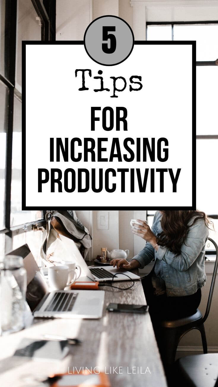 5 powerful tips to increase your productivity so you can get more done. www.LivinglikeLeila.com