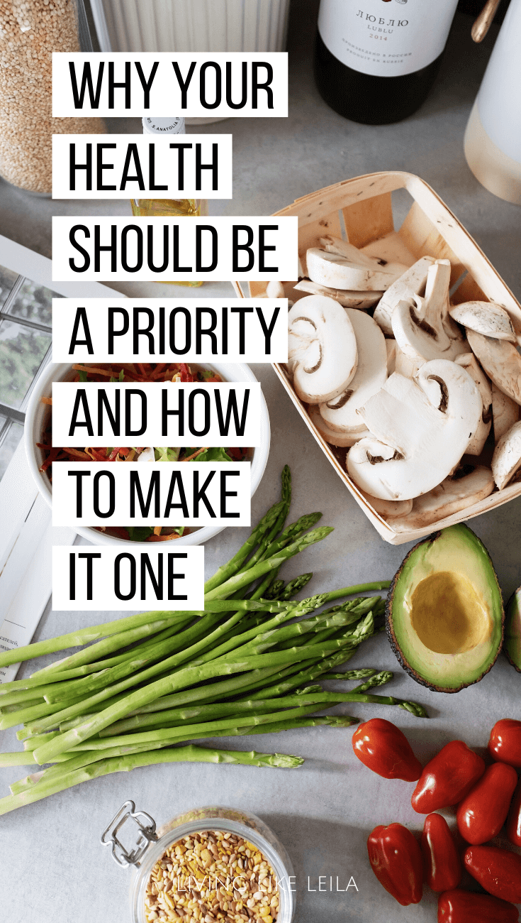 Why your health should be a priority and how to make it one. Your overall health (mind and body) are so important in order for you to live your life to your true potential. Take control of your health today. www.LivinglikeLeila.com