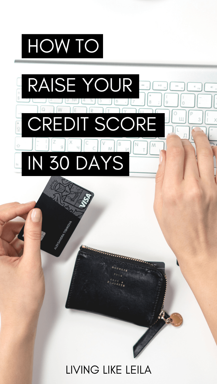 The best and most practical tips to raise your credit score in 30 days. www.LivinglikeLeila.com