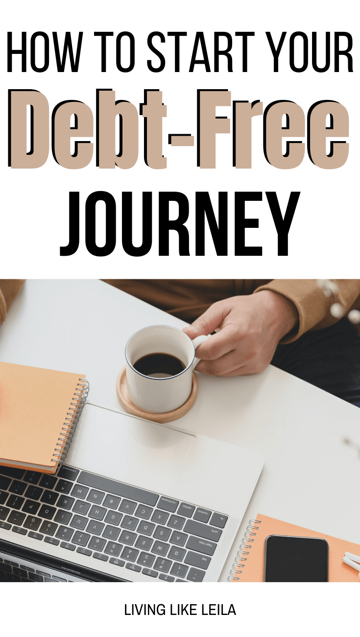A simple, step-by-step guide for how to start your debt-free journey. Take control of your finances today by taking responsibility of your debt. www.LivinglikeLeila.com