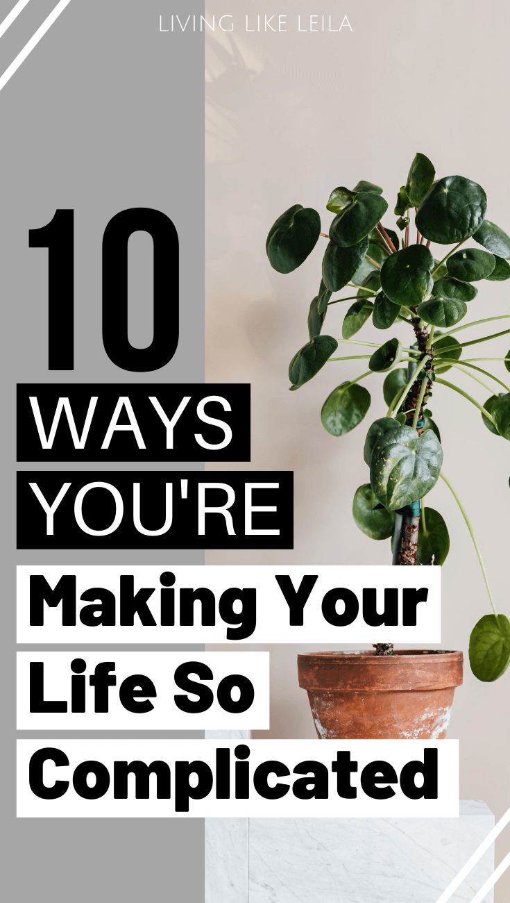 Life is quite simple, yet we make it so complicated. Our thoughts and habits it make it seem like everything needs to be so hard, but what if you just allowed your life to be great? Read about these 10 common ways you're making your life so complicated at LivinglikeLeila.com.