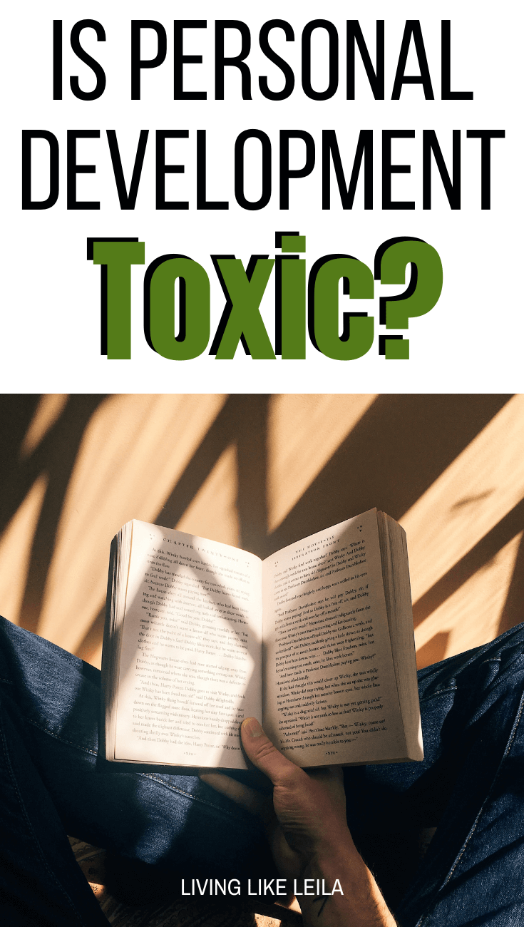 Is self-improvement toxic? Well, no. However, there are some ways personal development can BECOME toxic. Read more on LivinglikeLeila.com